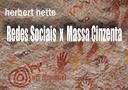 Redes Sociais x Massa Cinzenta